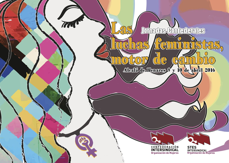 JORNADAS CONFEDERALES DE LA O.M: Las luchas feministas motor del cambio. 9 y 10 de Abril