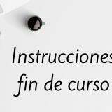 instrucciones fin de curso
