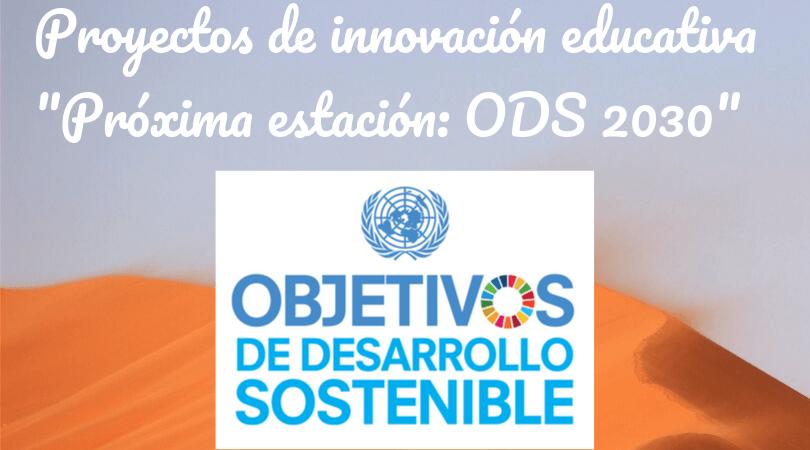 proyecto de innovación educativa «Próxima estación: ODS 2030