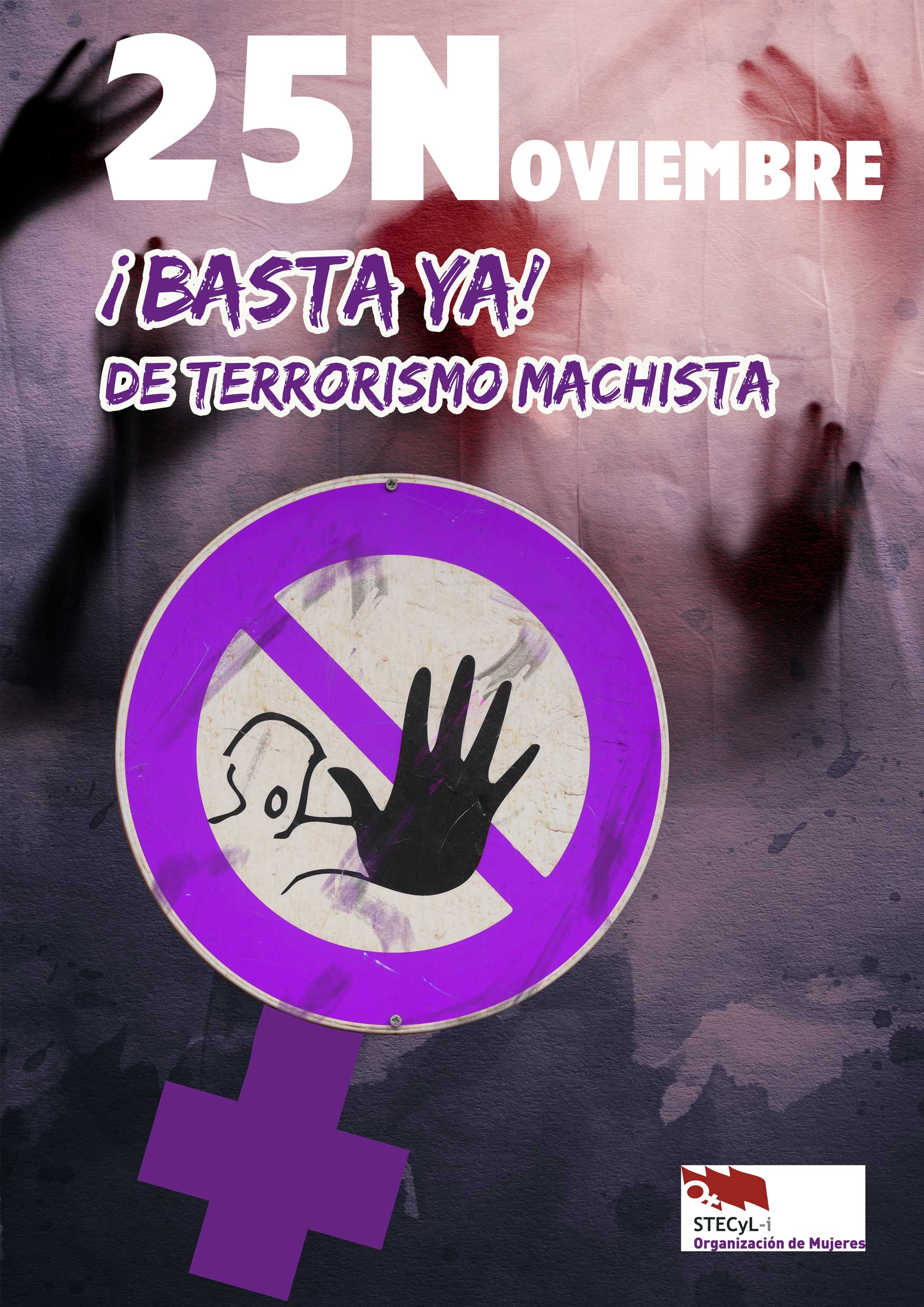 25Noviembre ¡Basta Ya! DE TERRORISMO MACHISTA